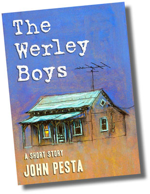''The Werley Boys'' by John Pesta on Smashwords